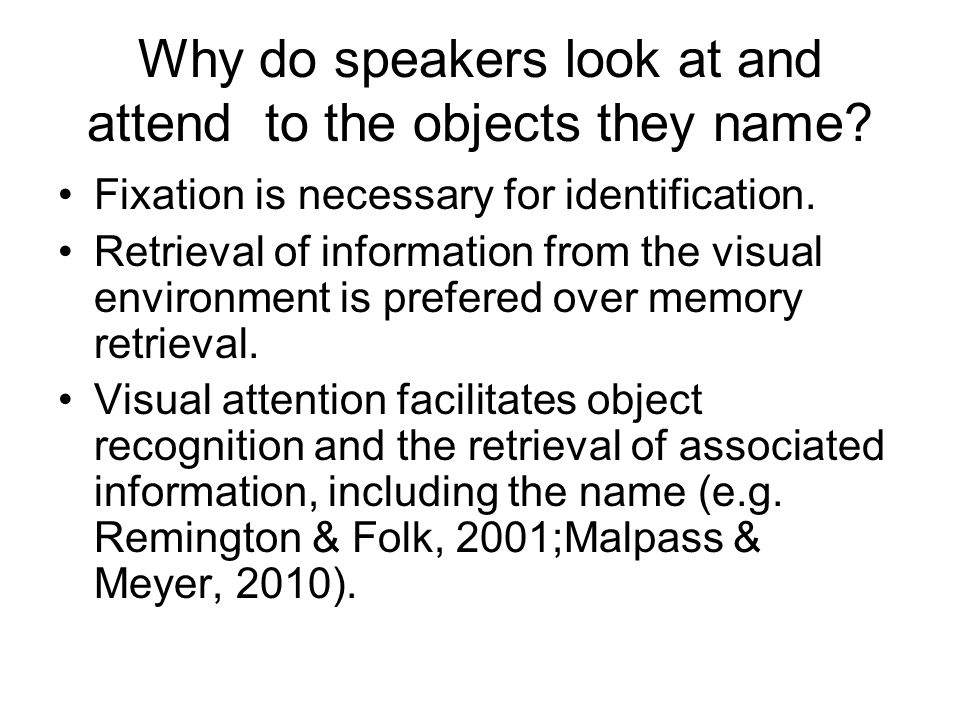 Why do speakers look at and attend to the objects they name.