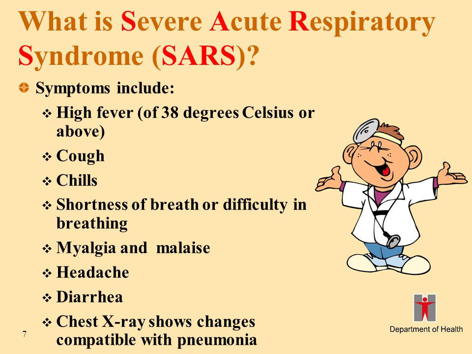 7 What is Severe Acute Respiratory Syndrome (SARS).