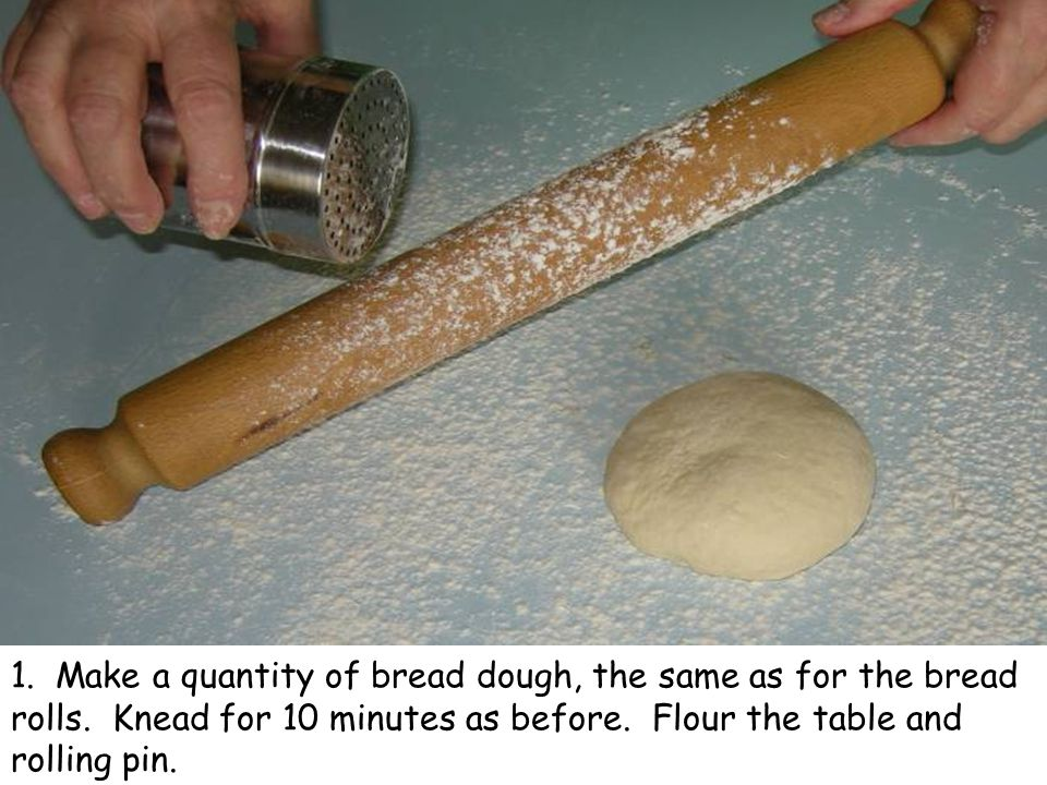 1. Make a quantity of bread dough, the same as for the bread rolls.