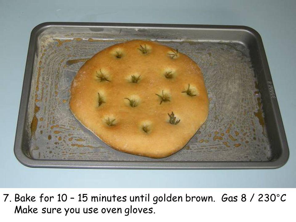 7.Bake for 10 – 15 minutes until golden brown. Gas 8 / 230°C Make sure you use oven gloves.