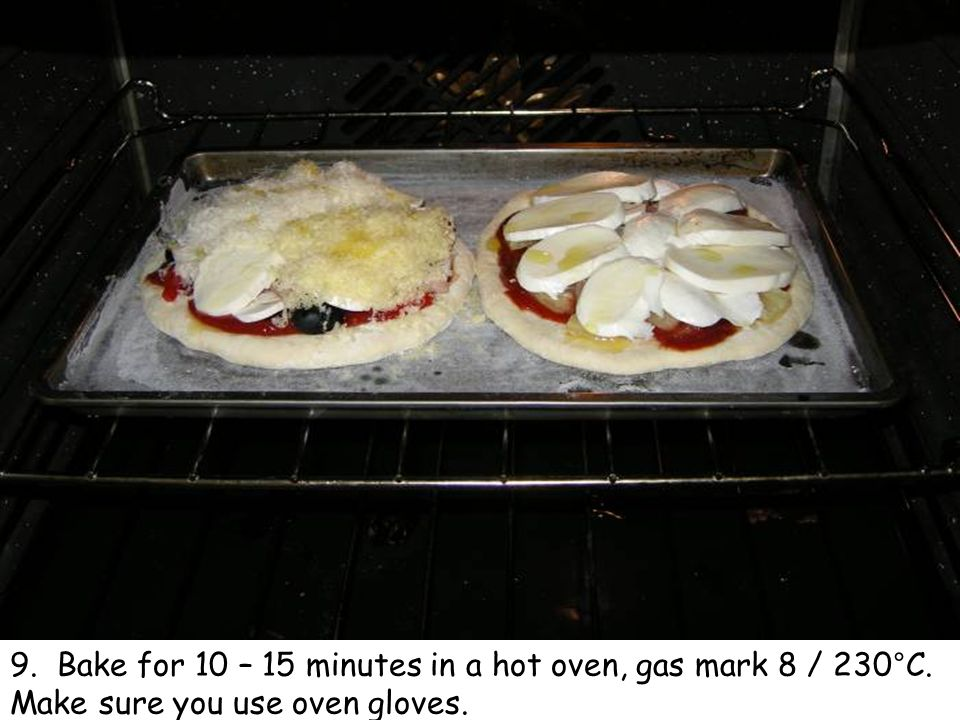 9. Bake for 10 – 15 minutes in a hot oven, gas mark 8 / 230°C. Make sure you use oven gloves.