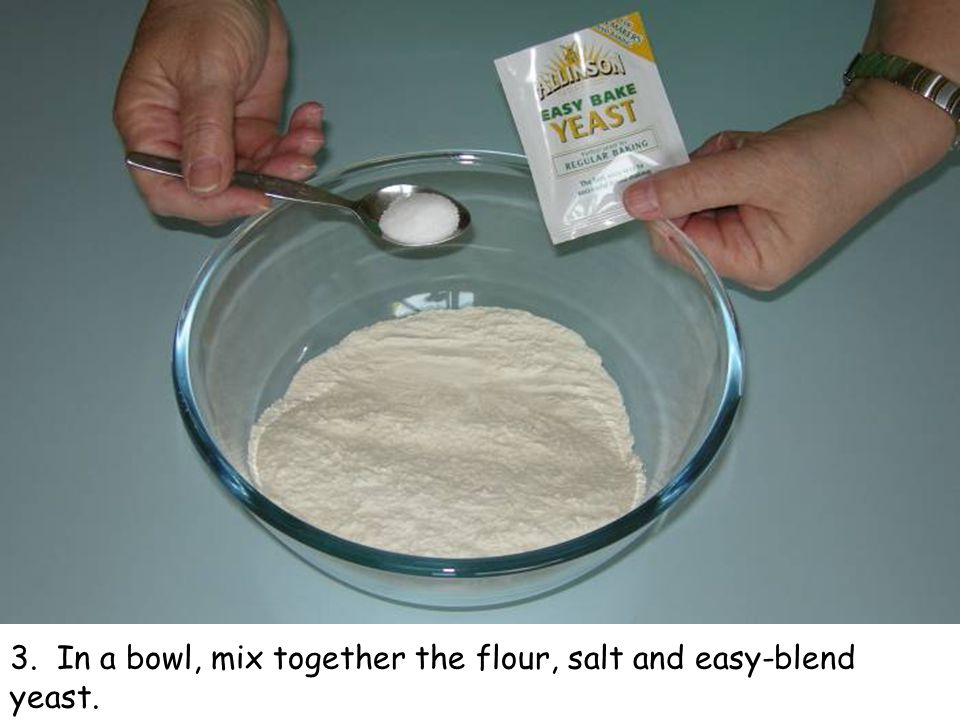 3. In a bowl, mix together the flour, salt and easy-blend yeast.