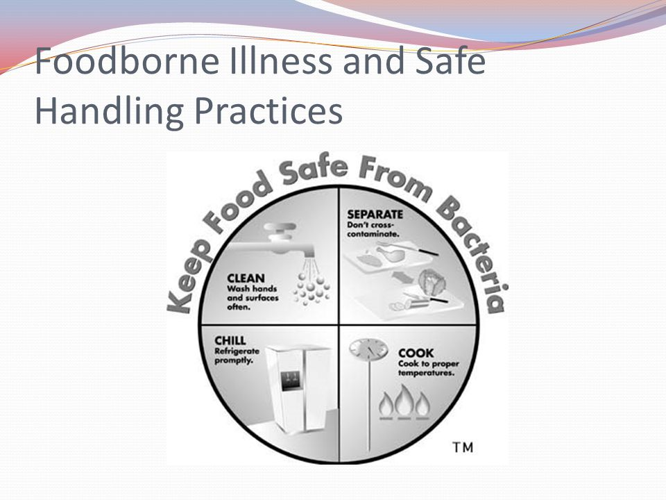 Foodborne Illness and Safe Handling Practices
