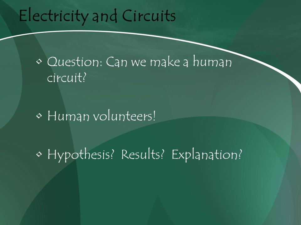 Electricity and Circuits Question: Can we make a human circuit.