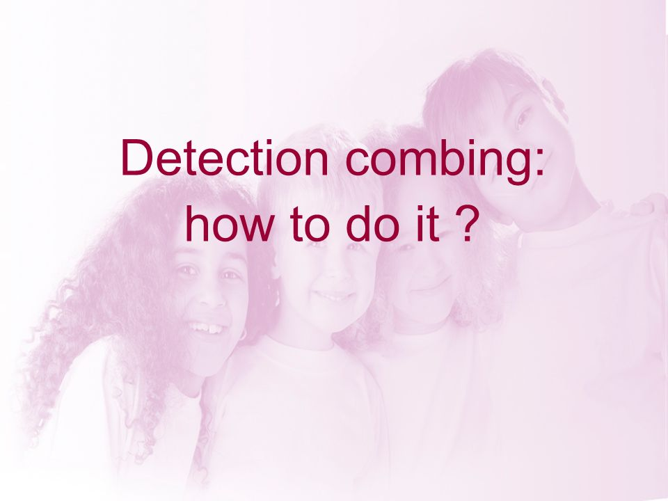 Detection combing: how to do it ?