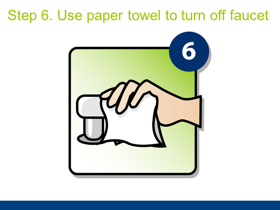 Step 6. Use paper towel to turn off faucet