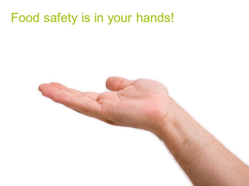 Food safety is in your hands!