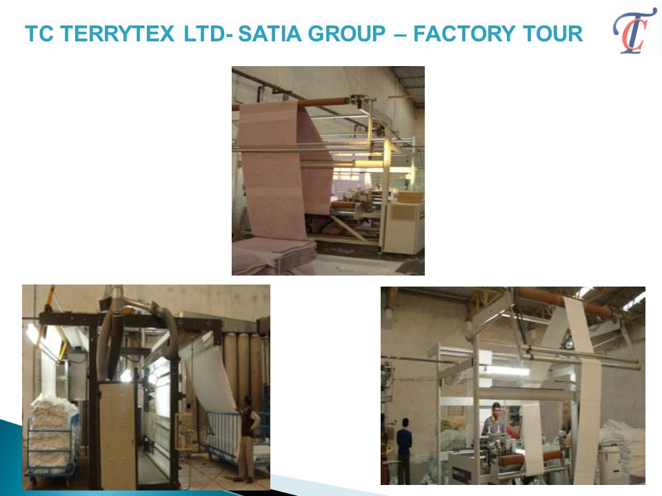 TC TERRYTEX LTD- SATIA GROUP – FACTORY TOUR