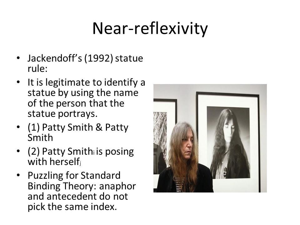 Near-reflexivity Jackendoff's (1992) statue rule: It is legitimate to identify a statue by using the name of the person that the statue portrays. (1)