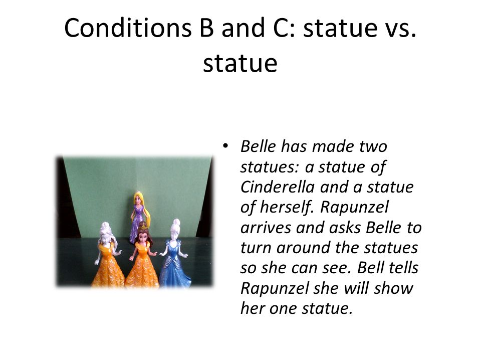 Conditions B and C: statue vs.