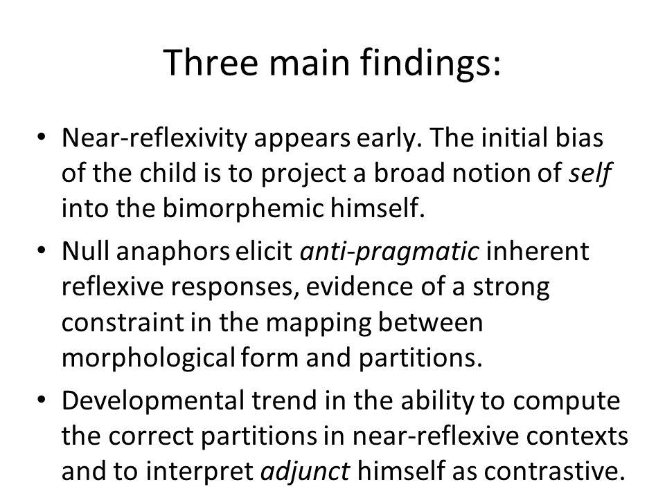 Three main findings: Near-reflexivity appears early.