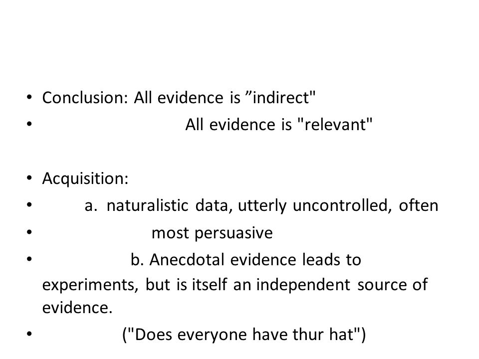 Conclusion: All evidence is indirect All evidence is relevant Acquisition: a.