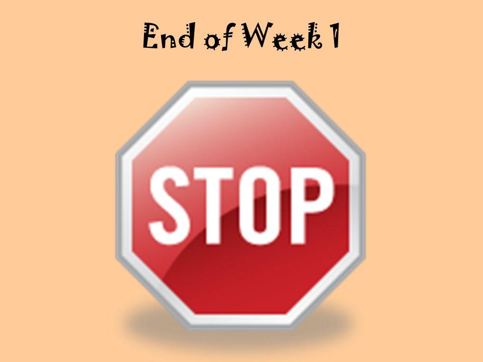 End of Week 1