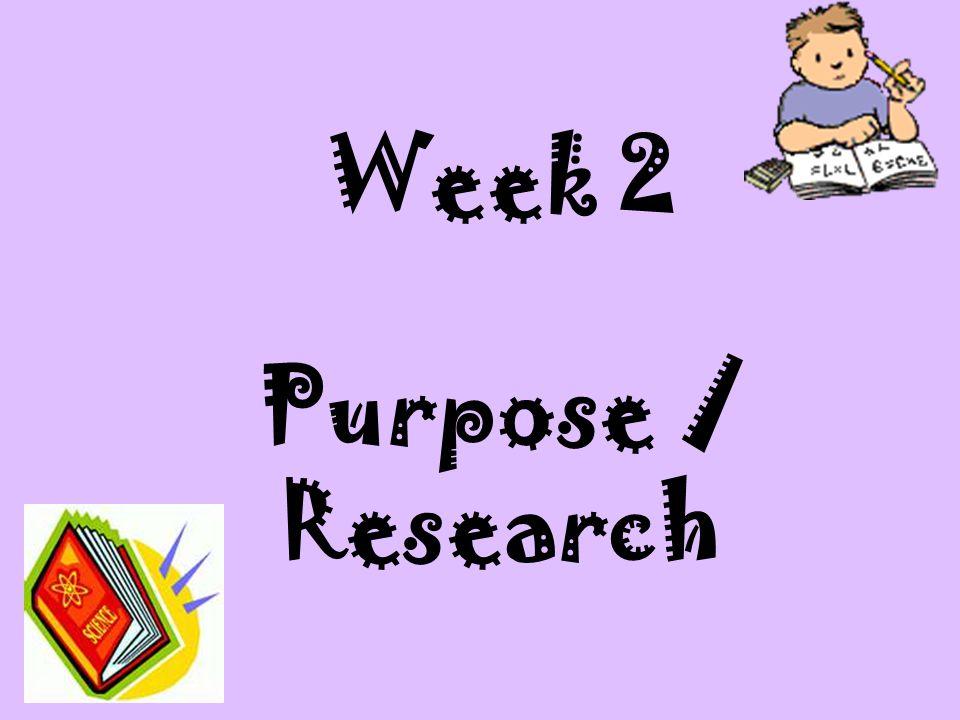 Week 2 Purpose / Research