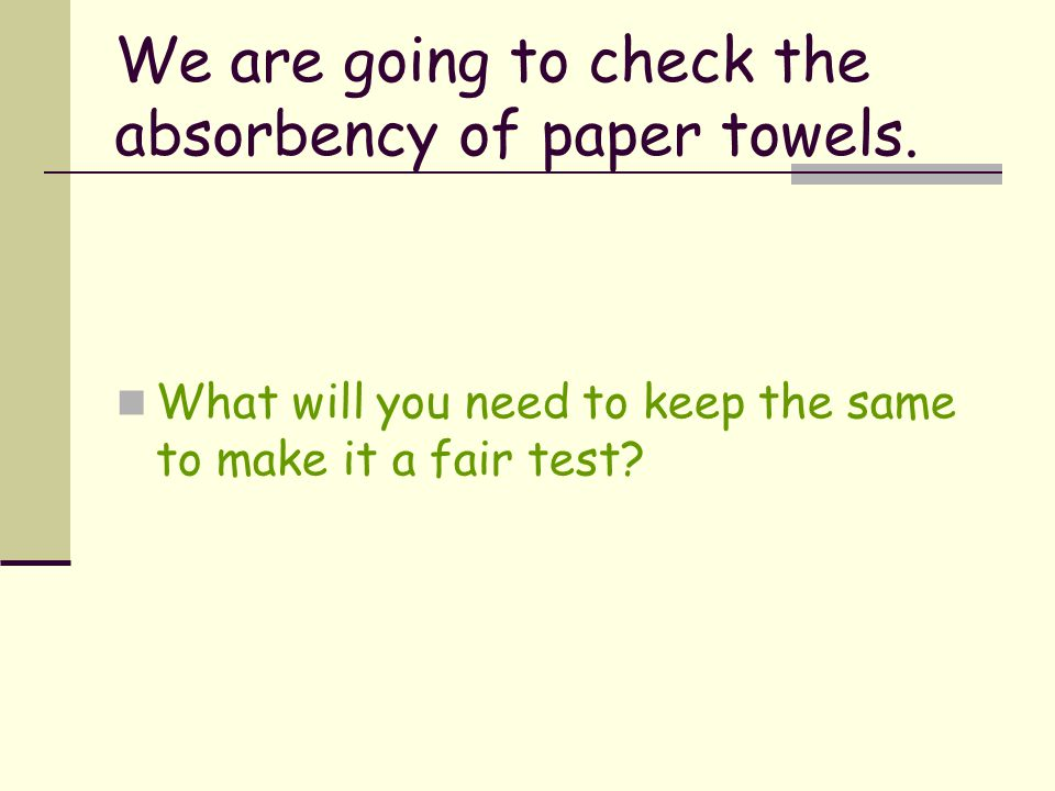 Which paper towel is the most absorbent Which will be the best for mopping up a spill