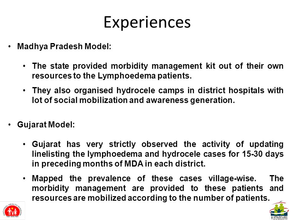 Experiences Madhya Pradesh Model: The state provided morbidity management kit out of their own resources to the Lymphoedema patients.