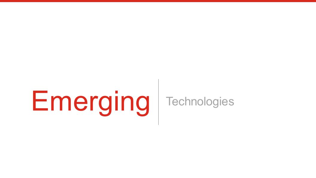 Technologies Emerging