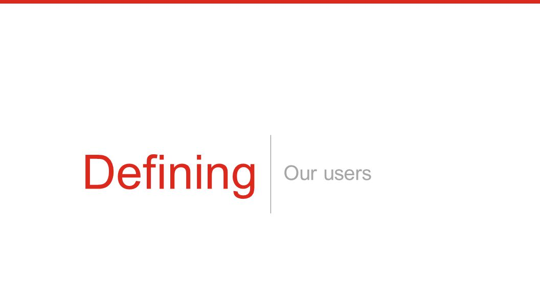 Our users Defining