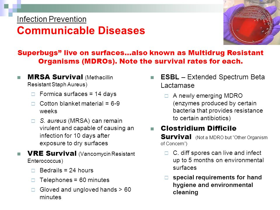 Infection Prevention Communicable Diseases ESBL – Extended Spectrum Beta Lactamase  A newly emerging MDRO (enzymes produced by certain bacteria that