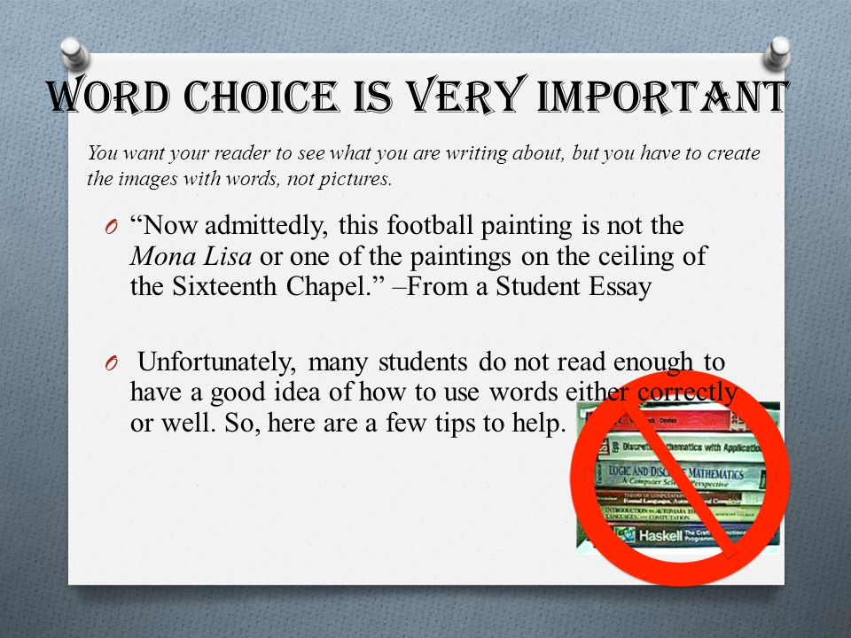 """Word Choice is Very Important O """"Now admittedly, this football painting is not the Mona Lisa or one of the paintings on the ceiling of the Sixteenth C"""