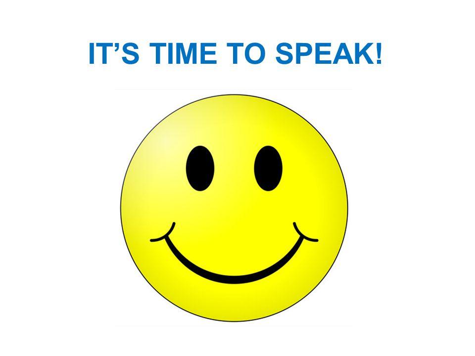 IT'S TIME TO SPEAK!