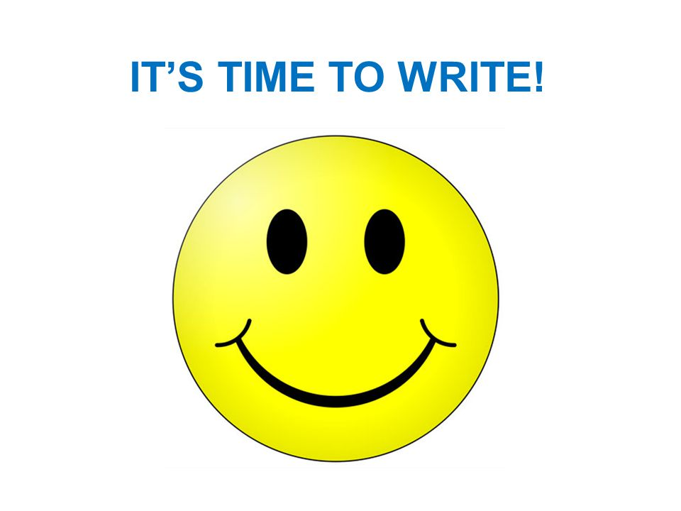 IT'S TIME TO WRITE!