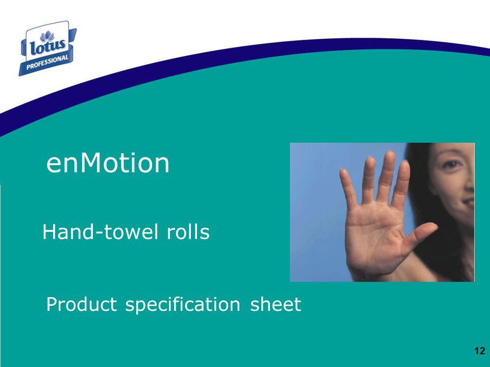 12 Product specification sheet FICHE TECHNIQUE ET CLIENTÈLE enMotion Hand-towel rolls