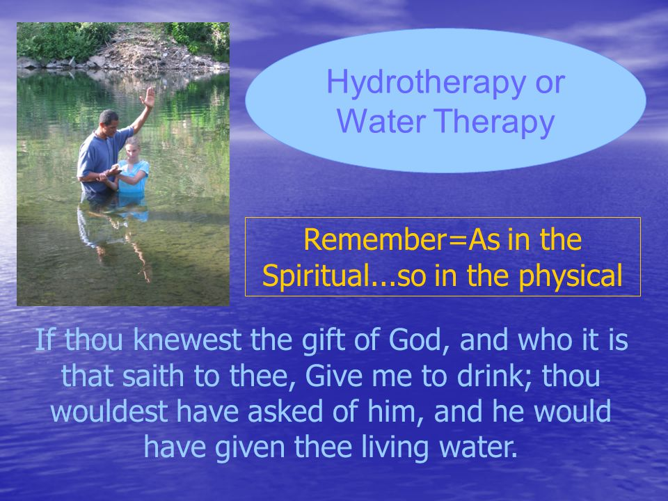 Water is cleansing, inside and out it Represents Life But whosoever drinketh of the water that I shall give him shall never thirst; but the water that I shall give him shall be in him a well of water springing up into everlasting life.