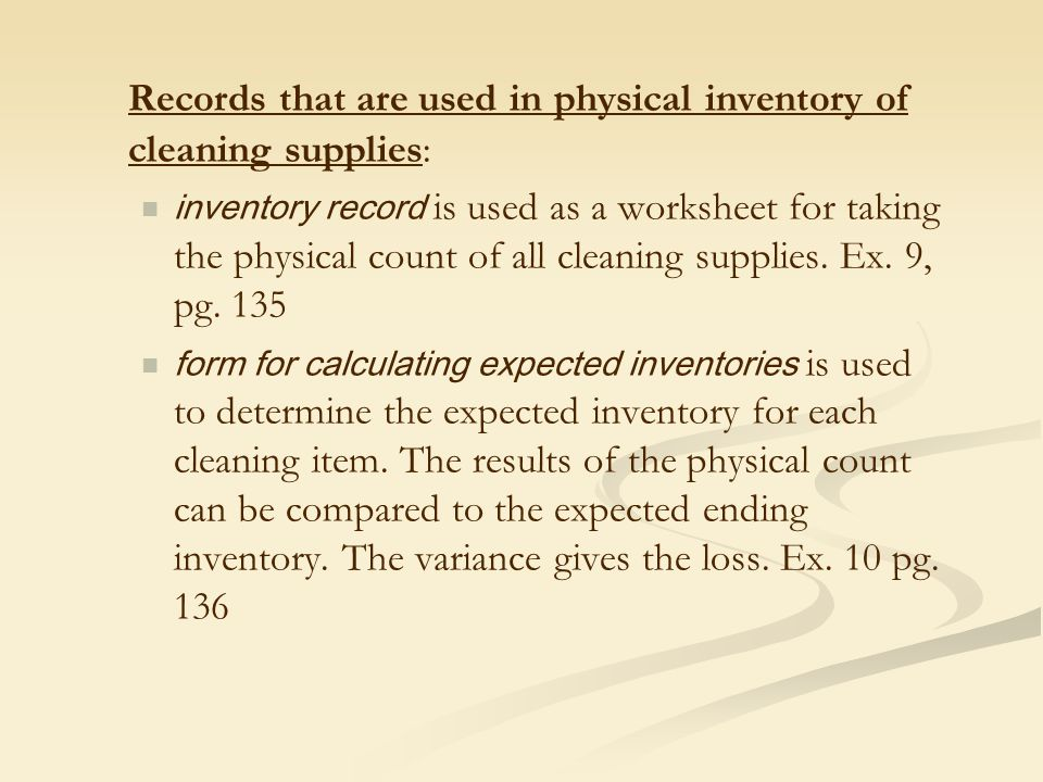 Records that are used in physical inventory of cleaning supplies: inventory record is used as a worksheet for taking the physical count of all cleanin