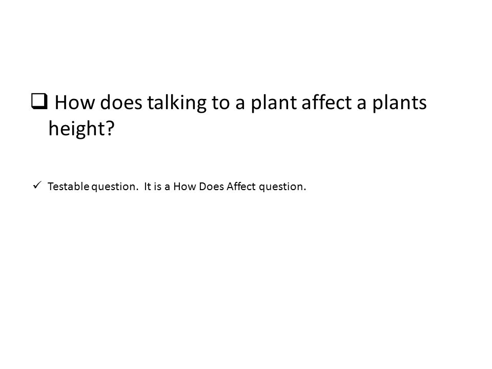  How does talking to a plant affect a plants height.