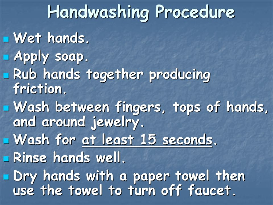 Handwashing Procedure Wet hands. Wet hands. Apply soap.