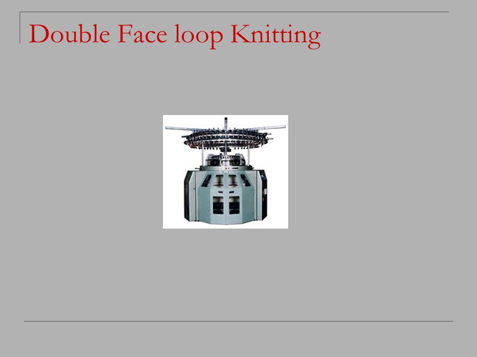 Double Face loop Knitting