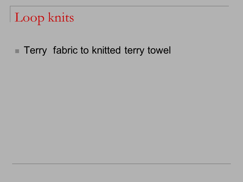 Loop knits Terry fabric to knitted terry towel