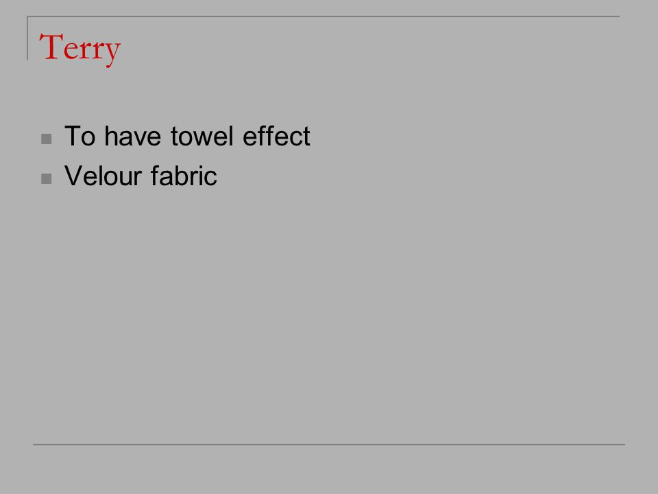 Terry To have towel effect Velour fabric