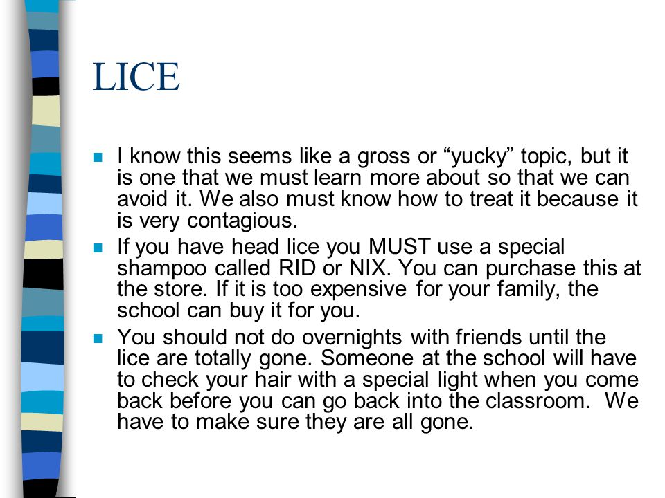 "LICE n I know this seems like a gross or ""yucky"" topic, but it is one that we must learn more about so that we can avoid it. We also must know how to"