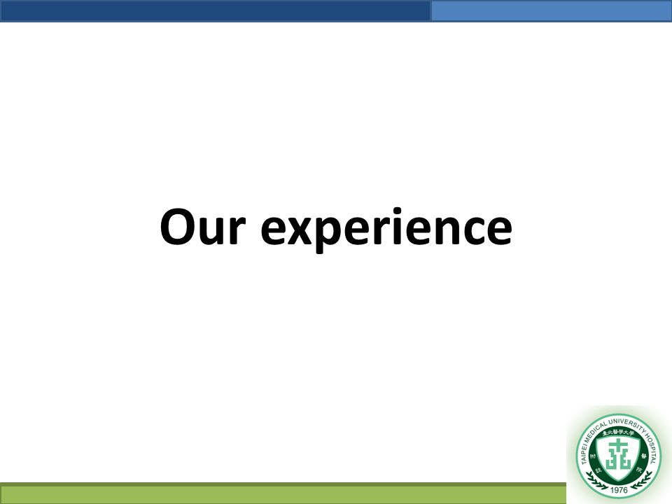 Our experience