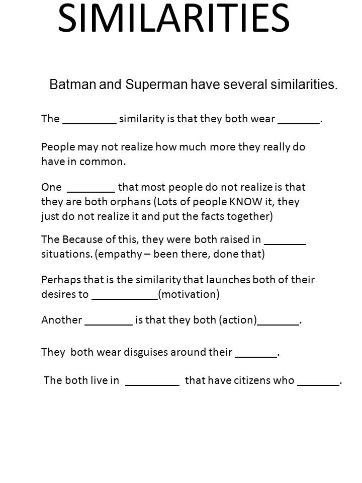 Batman and Superman have several similarities.