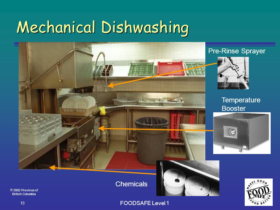  2002 Province of British Columbia FOODSAFE Level 1 13 Mechanical Dishwashing Chemicals Pre-Rinse Sprayer Temperature Booster