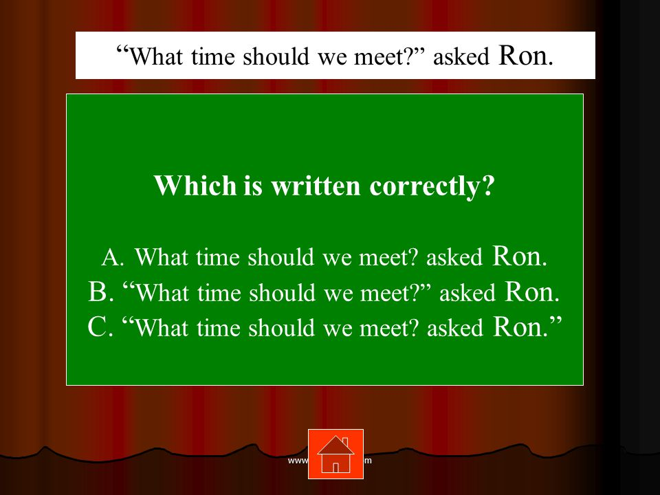 www.mrsziruolo.com Which is written correctly.A.What time should we meet.