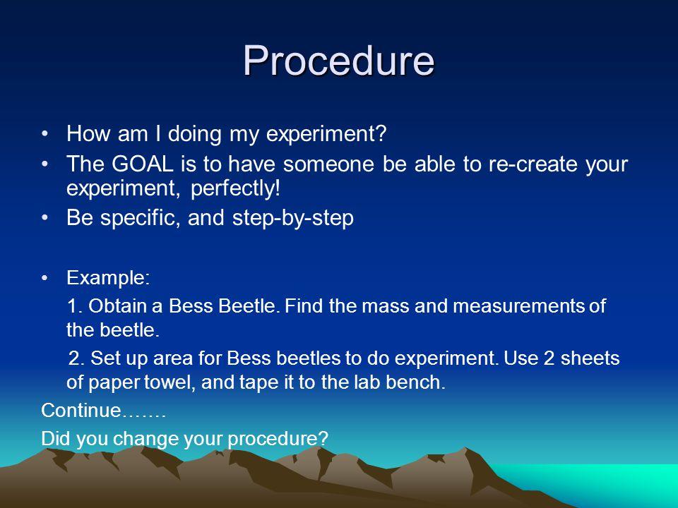 Procedure How am I doing my experiment.