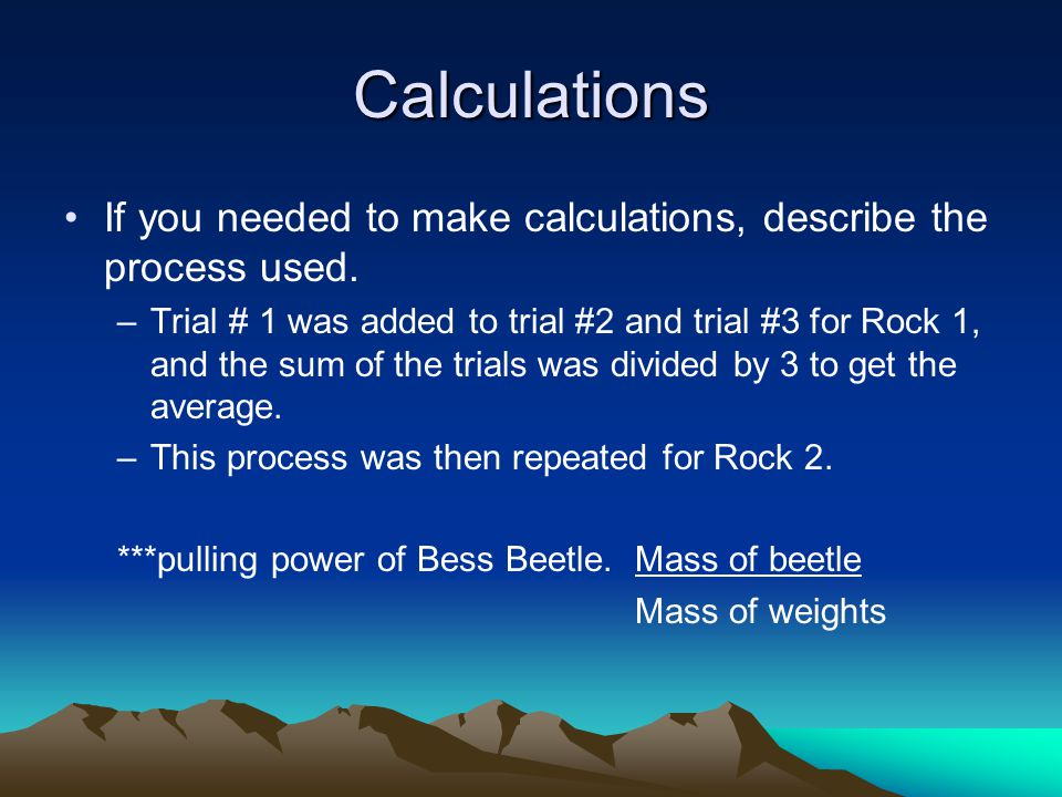 Calculations If you needed to make calculations, describe the process used.