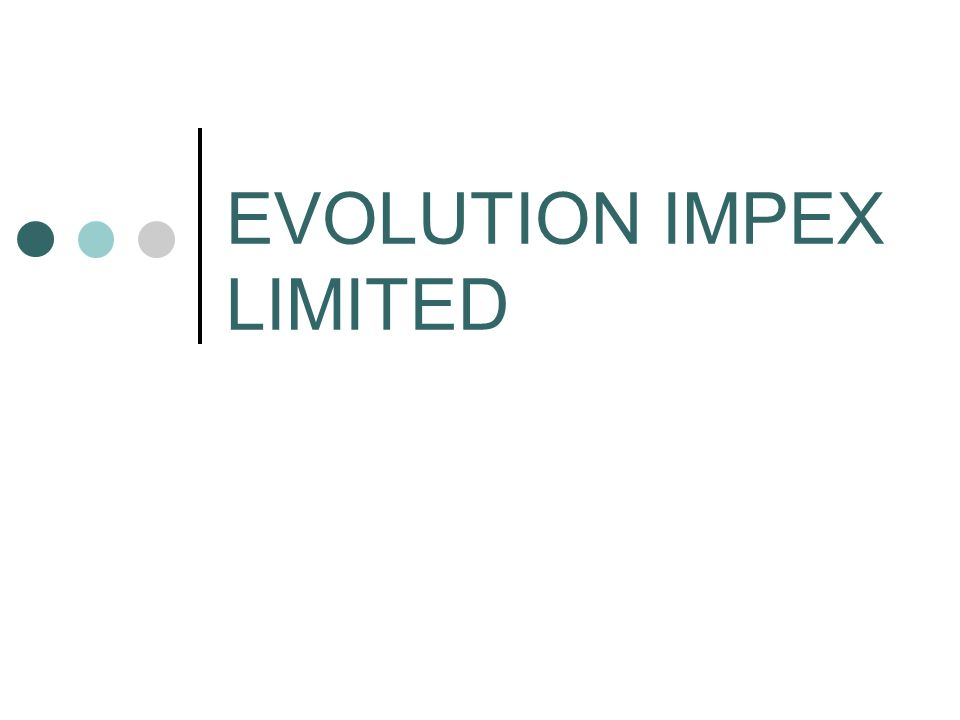 EVOLUTION IMPEX LIMITED