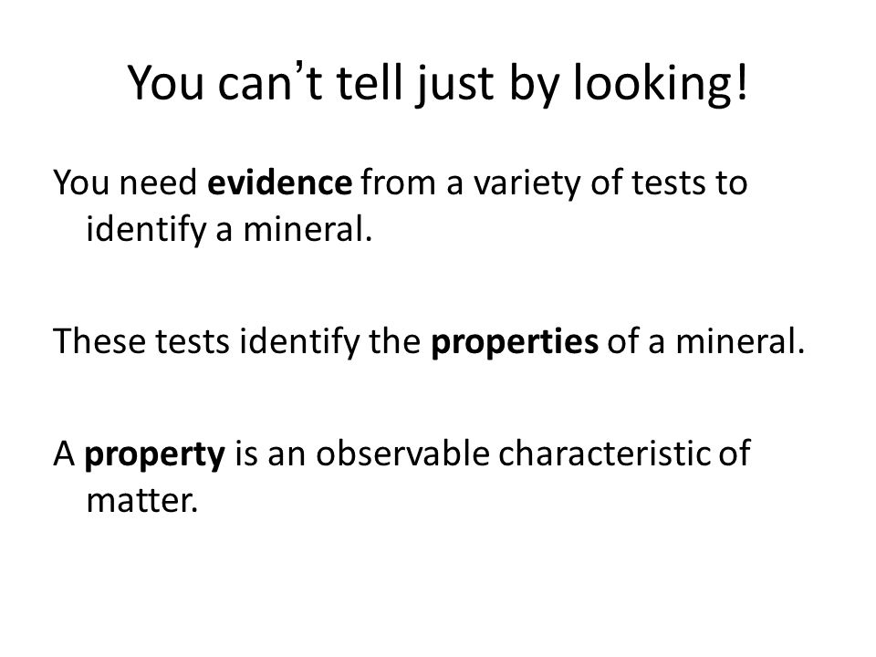 You can't tell just by looking. You need evidence from a variety of tests to identify a mineral.