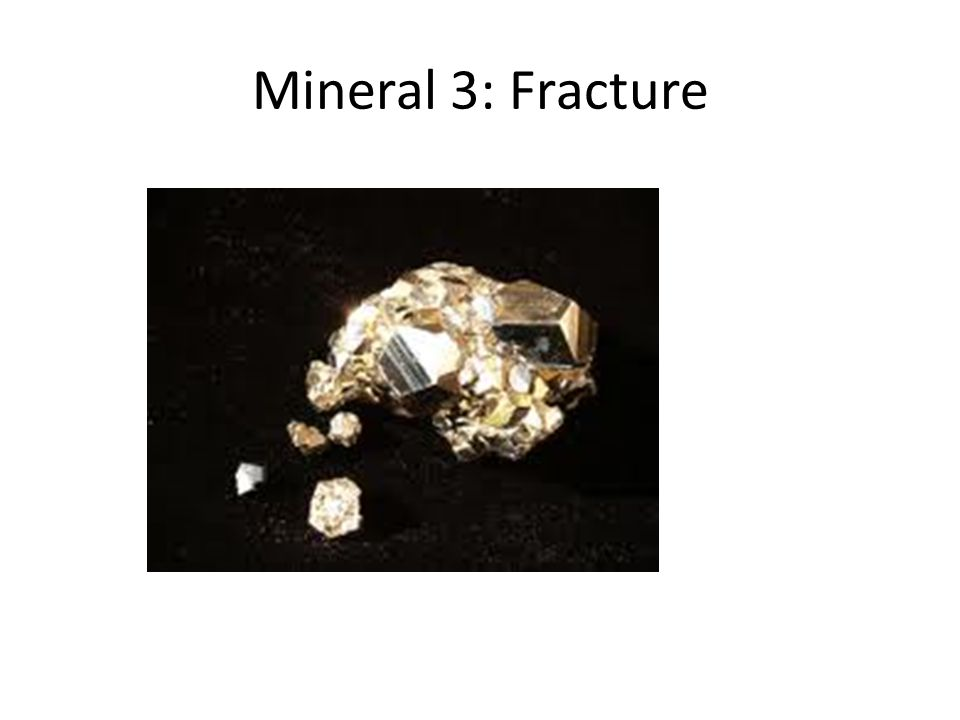 Mineral 3: Fracture