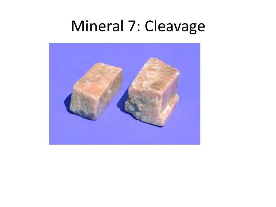 Mineral 7: Cleavage