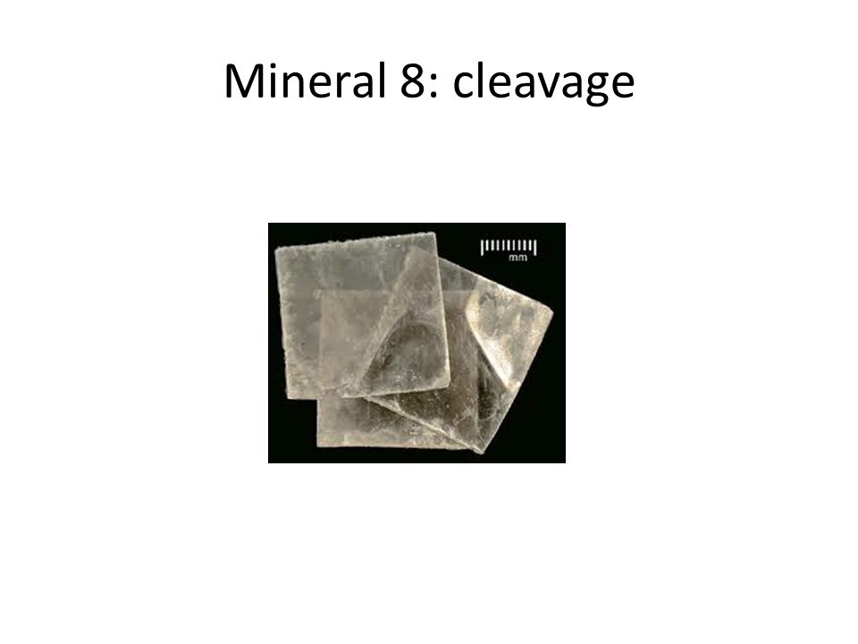Mineral 8: cleavage