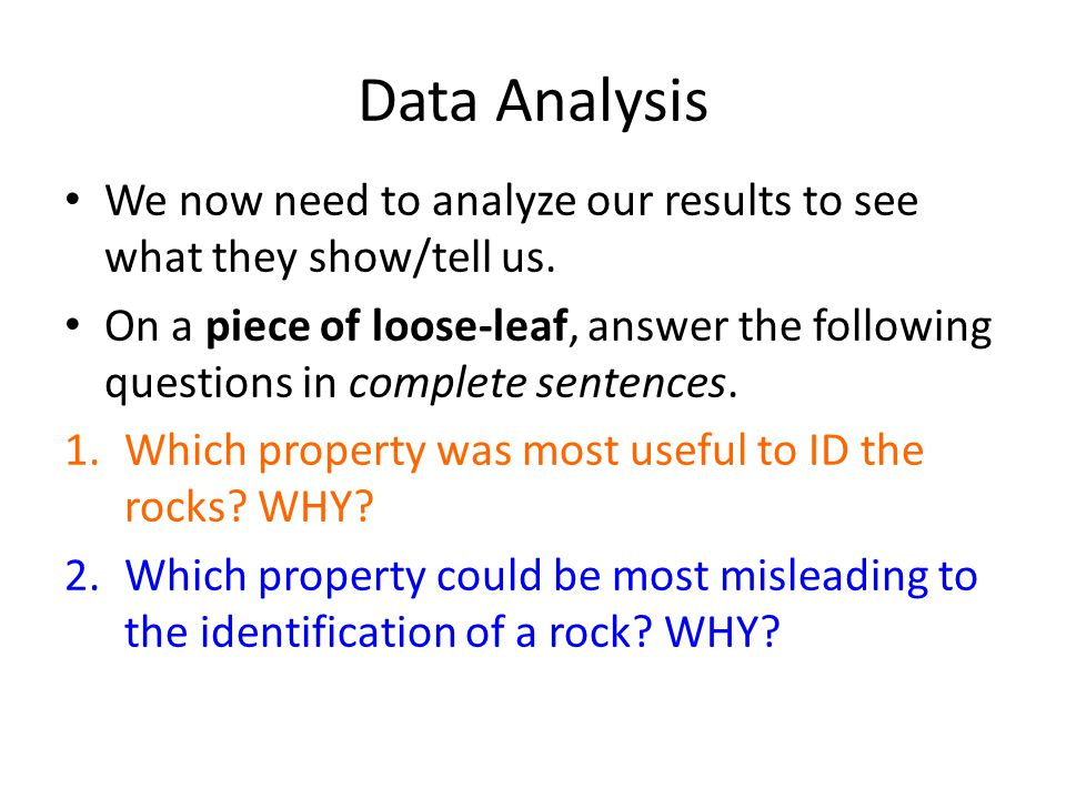 Data Analysis We now need to analyze our results to see what they show/tell us.