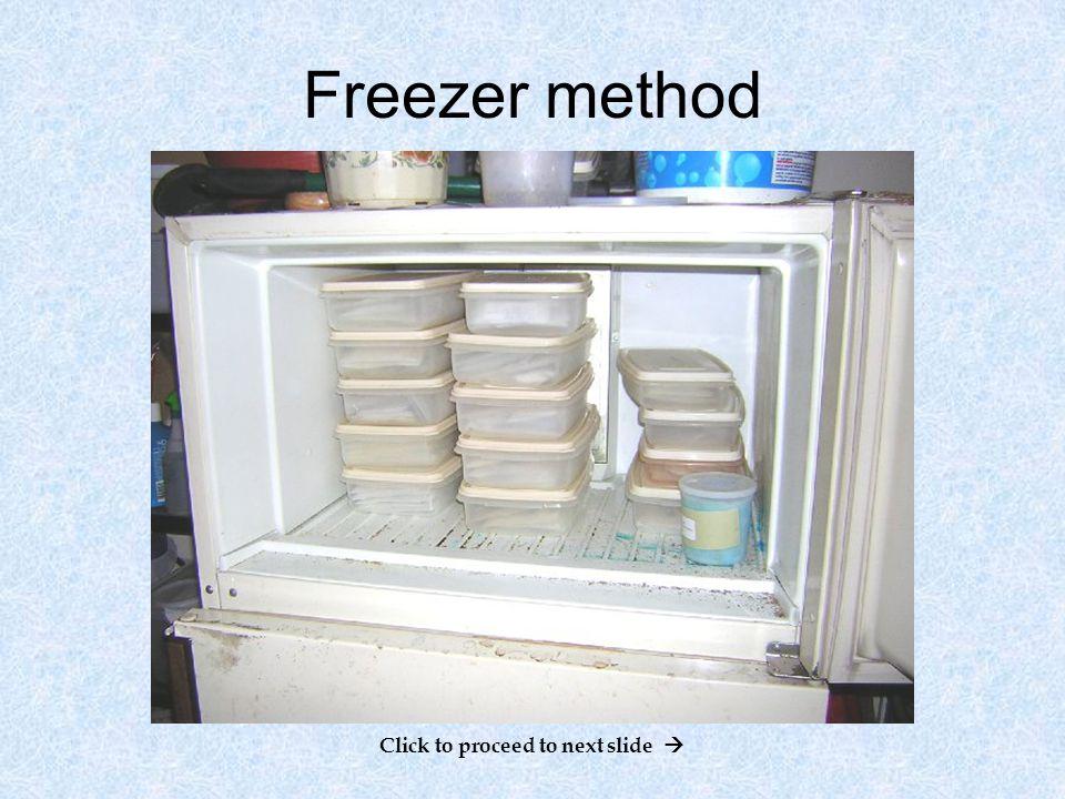 Freezer method