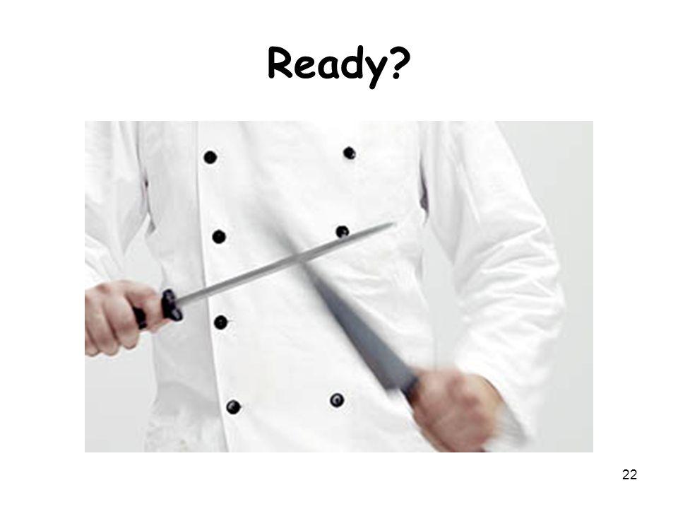 Ready? 22
