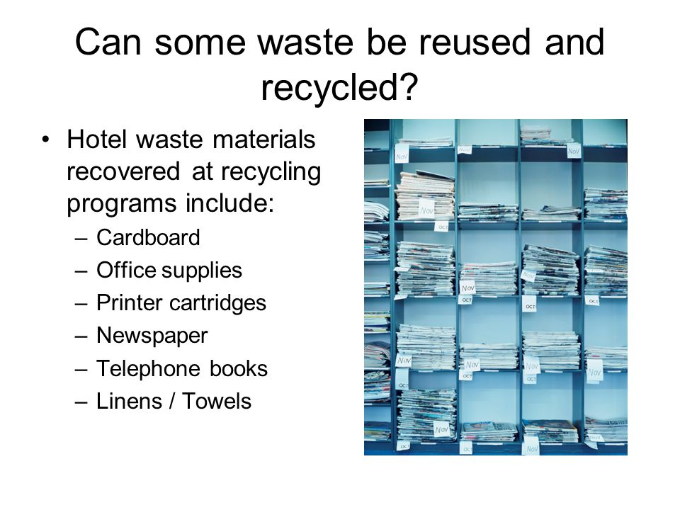 Can some waste be reused and recycled.